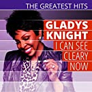 The Greatest Hits: Gladys Knight - I Can See Cleary Now