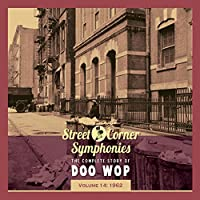Street Corner Symphonies - The Complete Story of Doo Wop, Vol. 14: 1962