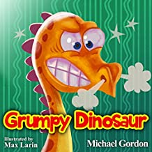 Grumpy Dinosaur: (Children's book about a Dinosaur Who Gets Angry Easily, Picture Books, Preschool Books, Books Ages 3-5, Baby Books, Kids Book, Bedtime Story) (English Edition)