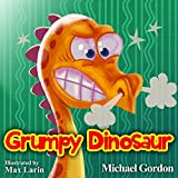 #2: Grumpy Dinosaur: (Children's book about a Dinosaur Who Gets Angry Easily, Picture Books, Preschool Books, Books Ages 3-5, Baby Books, Kids Book, Bedtime Story)