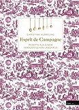 Esprit de Campagne: Rezepte aus einem französischen Landhaus
