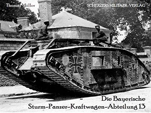Die Bayerische Sturm-Panzer-Kraftwagen-Abteilung 13 (Tank Beute)