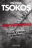 Zerschunden: True-Crime-Thriller (Die Fred Abel-Reihe, Band 1)
