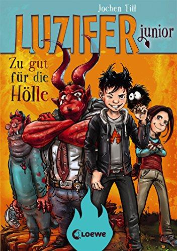 Luzifer junior 1 - Zu gut für die Hölle (German Edition)