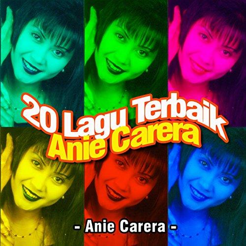 20 Lagu Terbaik Anie Carera