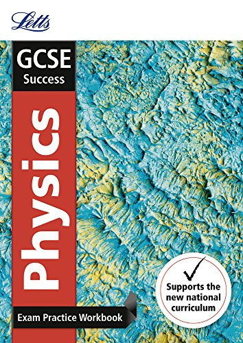 GCSE Physics Exam Practice Workbook, with Practice Test Paper (Letts GCSE 9-1 Revision Success)