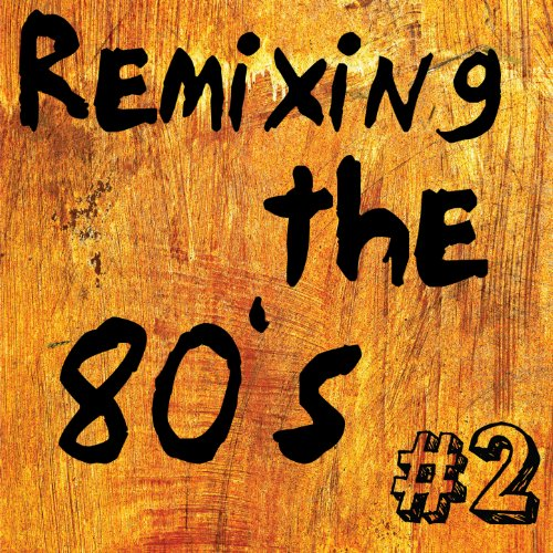 Remixing the 80's, Vol. 2
