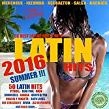 Latin Summer Hits 2016 - 50 Best Latino Party Hits [Explicit]