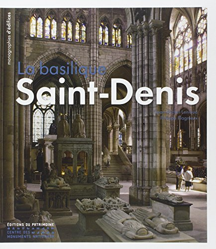 La Basilique de Saint-Denis par Jean-michel Leniaud