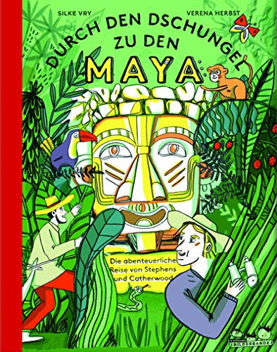 Durch den Dschungel zu den Maya: Die abenteuerliche Expedition von Stephens und Catherwood