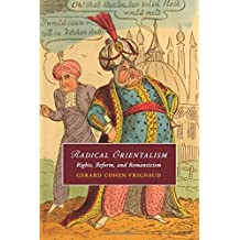 Radical Orientalism: Rights, Reform, and Romanticism