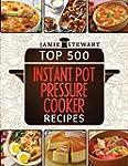 Top 500 Instant Pot Pressure Cooker R...