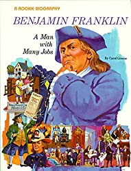 Benjamin Franklin: A Man With Many Jobs (Rookie Biographies) by Carol Greene (1989-03-03)