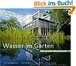 Wasser im Garten - Das große Ideenbuc...
