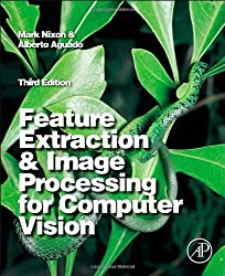 Feature Extraction and Image Processing for Computer Vision by Mark Nixon (2012-08-03)