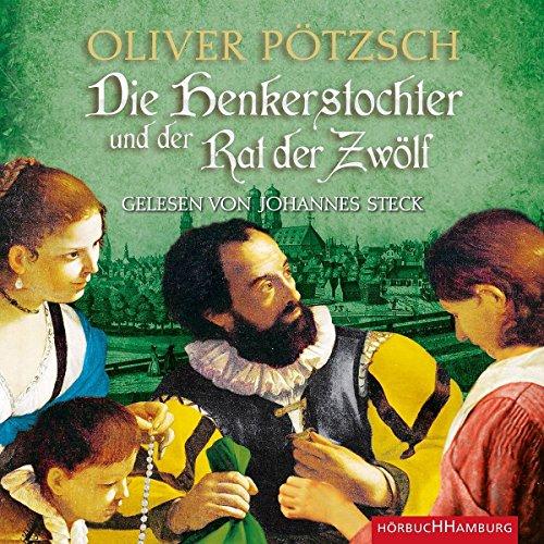 Die Henkerstochter und der Rat der Zwölf: 2 CDs (Die Henkerstochter-Saga, Band 7)