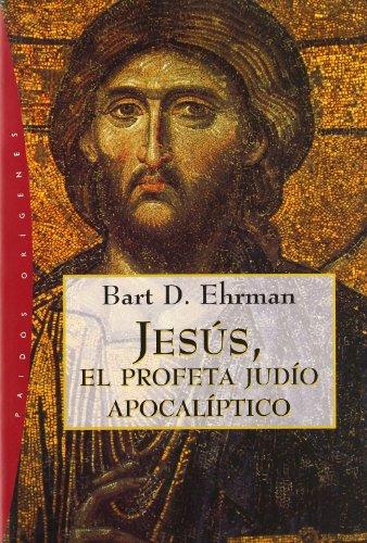 Jesús: El profeta apocalíptico (Orígenes) por Bart Ehrman