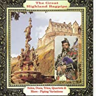 The Great Highland Bagpipe: Solos, Duos, Trios, Quartets & More - Piping Variations