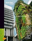 Vertikale Gärten: Die Natur in der Stadt