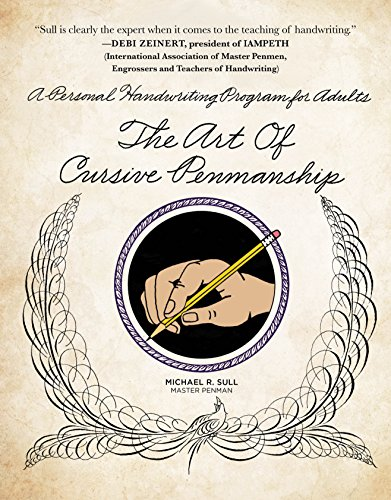 Art of Cursive Penmanship: A Personal Handwriting Program for Adults por Michael R Sull