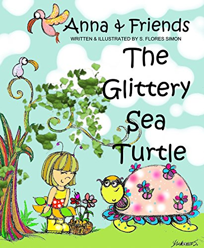 Anna & Friends: The Glittery Sea Turtle - A Children's Book (picture book, adventure book, interactive, fairy tale, animals, fruits) (English Edition)