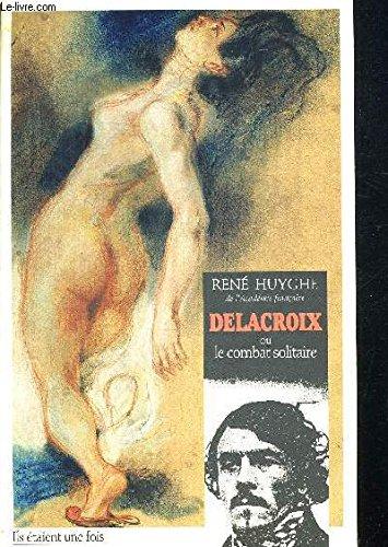 Delacroix ou le combat solitaire