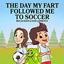 The Day My Fart Followed Me To Soccer (English Edition)