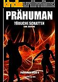 Prähuman - Folge 09: Tödliche Schatten