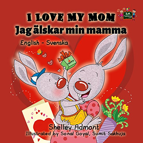 I Love My Mom (English Swedish Bilingual Collection) (Swedish Edition) por Shelley Admont