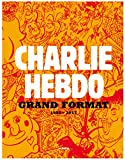 Telecharger Livres Charlie Hebdo Grand Format 1992 2017 (PDF,EPUB,MOBI) gratuits en Francaise