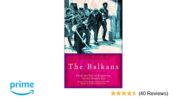 The Balkans (UNIVERSAL HISTORY): Amazon co uk: Mark Mazower