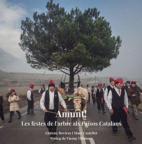 Amunt! Les Festes De L'Arbre Als Països Catalans (La Talaia) por Llorenç Roviras