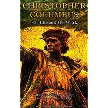 Christopher Columbus: His Life and His Work (English Edition)