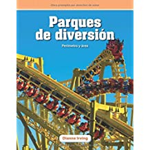 Parques de Diversión (Amusement Parks) (Spanish Version) (Nivel 5 (Level 5)): Perímetro Y Área (Perimeter and Area) (Mathematics Readers)