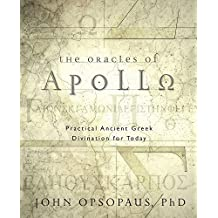 The Oracles of Apollo: Practical Ancient Greek Divination for Today (English Edition)