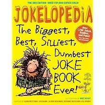 Jokelopedia: The Biggest, Best, Silliest, Dumbest Joke Book Ever! (English Edition)