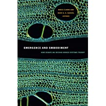 Emergence and Embodiment: New Essays on Second-Order Systems Theory (Science and Cultural Theory)