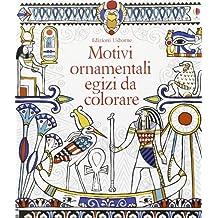 Motivi ornamentali egizi da colorare. Ediz. illustrata