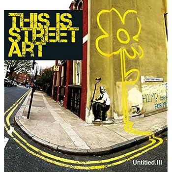 This is street art : Untitled III