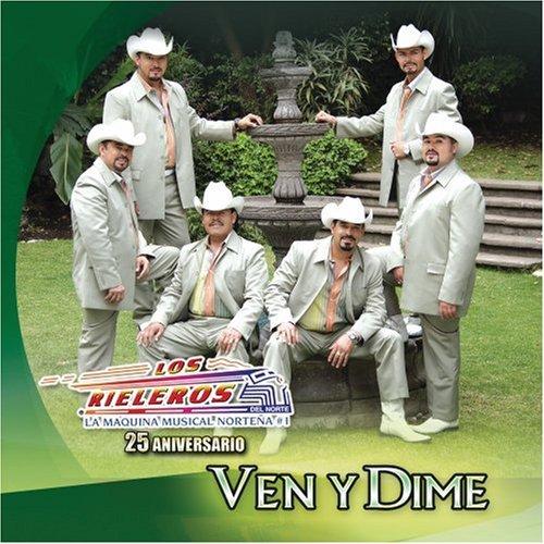 Ven Y Dime [Us Import] by Rieleros Del Norte -
