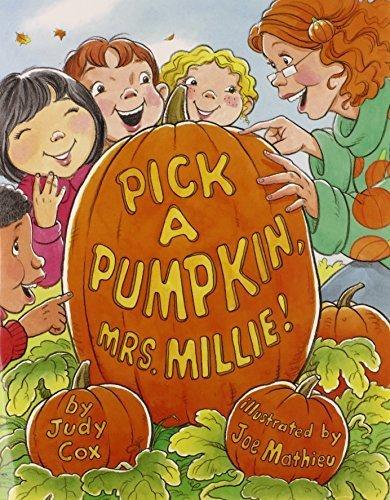 Pick a Pumpkin, Mrs. Millie by Judy Cox (2009-08-01)