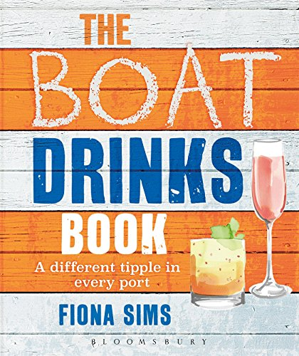 The Boat Drinks Book: A Different Tipple in Every Port -
