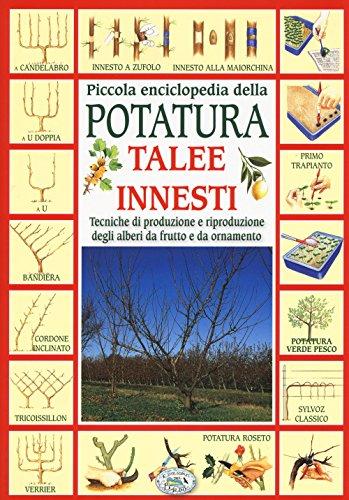 piccola-enciclopedia-della-potatura-innesti-talee-tecniche-di-riproduzione-degli-alberi-da-frutto-e-