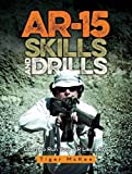 AR-15 Skills & Drills: Learn to Run Your - Best Reviews Guide