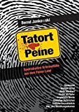 Tatort Peine: Spektakuläre Kriminalfälle aus dem Peiner Land by Bernd Jankowski (2016-06-07) - Bernd Jankowski
