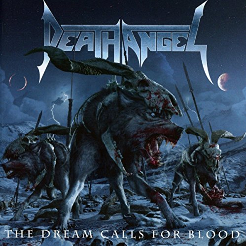 Death Angel: The Dream Calls for Blood (Audio CD)