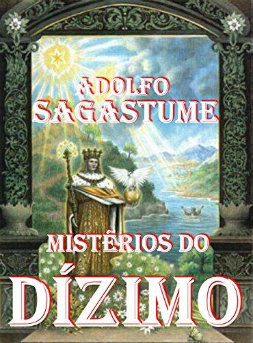 Mistérios do Dízimo (Portuguese Edition) por Adolfo Sagastume