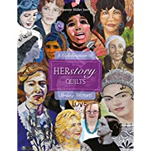 Herstory Quilts: A Celebration of Strong Women