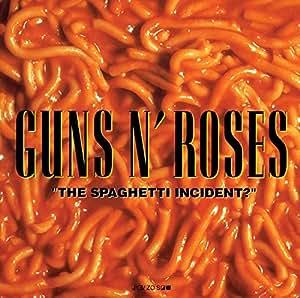 The Spaghetti Incident ?