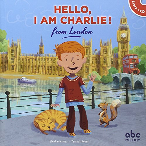Hello, I am Charlie ! : from London
